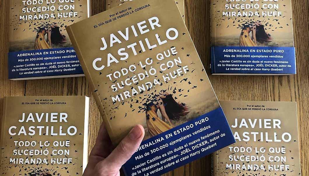'Todo lo que sucedió con Miranda Huff', lo nuevo de Javier Castillo